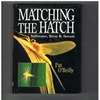 Pat O'Reilly - Matching The Hatch
