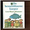 Lene Mayer-Skumanz - De hemelsblauwe karper