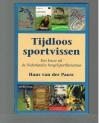 Hans van der Pauw ---------------------- isbn; 9789024010356 - Tijdloos Sportvissen -- Een keuze uit de Nederlandse hengelsportliteratuur