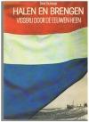 Dick Schaap -------------- isbn; 9021824183 - Halen en Brengen -- Visserij door de eeuwen heen
