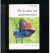 W. Wickler - Het Kweken van Aquariumvissen