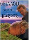 Dick Floor, Co Sielhorst, Jan Junge, Joris Weitjens en Robert Paul Naeff - Gejaagd door de Karper