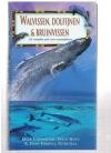 Mark Carwardine, Erich Hoyt, R. Ewan Fordyce, Peter Gill - Walvissen, Dolfijnen & Bruinvissen -- De Complete Gids voor Zeezoogdieren
