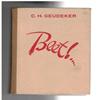 C.H. Geudeker - Beet!.... 4e druk. ( 1943 ) o.a, zonder dobber