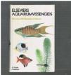 A Schiotz / P Dahlstrom - Elseviers Aquariumvissengids