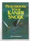 Bertus Rozemeijer ( 1e druk ) Gesigneerd met aanschrift aan Rini Groothuis - Praktijkboek voor Kanjer Snoek