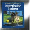 Gerhard Haider - Nutzfische Halten ( Viskweek )