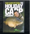 Danny Fairbrass - The Complete Guide To Holiday Carp Fishing