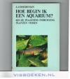 J.J. Hoedeman - Hoe begin ik een Aquarium?