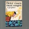 Jan Schreiner ( 1e druk, 1969 ) - Beter Vissen meer Vangen