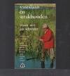 Jan Schreiner ( 2e druk ) - Vastslaan en Strakhouden / Vissen met Jan Schreiner