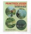 van Onck ( gesigneerd !) en Melief ( 1e druk ) - Praktisch Vissen in Woord en in Beeld