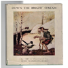 Watkins-Pitchford D J (BB) - Down the Bright Stream ( 1e druk! )