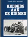 Fokke Haanstra / Siep Zeeman - Redders aan de Riemen -- De laatste roeiredders vertellen over hun leven