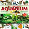Stuart Thraves - Het tropische aquarium een praktische gids vol handige stap-voor-stap foto's