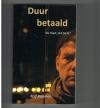 Rolf Bouman - Duur Betaald ( Vis Hard, Dril Zacht )