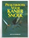 Bertus Rozemeijer ( 1e druk ) - Praktijkboek voor Kanjer Snoek