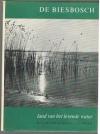 P.C. Heyligers e.a. - De Biesbosch -- Land van het Levende Water