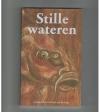 Gerard Schaaf en Paul van de Logt - Stille Wateren - Gesigneerd!