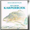 Rini Groothuis ( 1e druk ) - Het Grote Karperboek - 1e druk