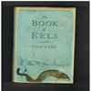 Tom Fort - The Book of eels