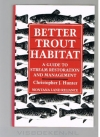 Christopher Hunter - Better Trout Habitat - A Guide To Stream Restoration And Management