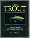 Rupert Watson - The Trout - A Fisherman's Natural History