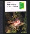 W. Neugebauer - Koraalvissen in het Aquarium -- 120 Zeevissen in kleur