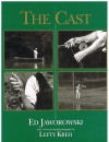 Ed Jaworowski ( with a Foreword and photography by Lefty Kreh ) - The Cast