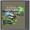 Claus Schaeffer - Basisboek Aquarium Houden
