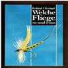 Roland Herrigel - Welche Fliege Wo und Wann