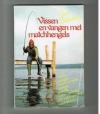 Jan Schreiner ( 1e druk ) - Vissen en Vangen met Matchhengels