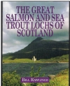 Bill Rawlings - The Great Salmon and Sea Trout Lochs of Scotland