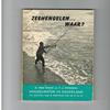 A. van Onck / P.J. Steegers - Hengelwater in Nederland - Zeehengelen...waar?
