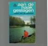 Jan Schreiner ( 1e druk ) - Aan de Haak Geslagen / Vissen met Jan Schreiner