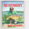 Rod Hutchinson - Rod Hutchinson's Guide to Carp Baits
