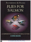 Chris Mann - Featherwing & Hackle Flies For Salmon: a comprehensive guide for anglers & flytyers.