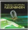 Thomas Wolfle / Rudi Heger - Modernes und einfaches Fliegenbinden