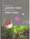 Eddy Leysen ( Gesigneerd )  - Het Houden van Gezonde Vissen en het Verzorgen van Zieke Vissen