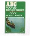 A. van Onck ( 2e druk ) - ABC voor de Hengelsport