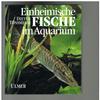 Dieter Tonsmeier - Einheimische Fische im Aquarium