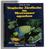 Frank de Graaf - Tropische Zierfische im Meerwasser aquarium