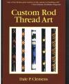Dale P. Clemens - Custom Rod Thread Art