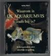 Ashley ward - Waarom is een Aquariumvis zoals hij is?