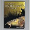 John Baker - Modern Barbel Baits & tactics