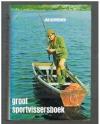 Jan Schreiner ( 3e druk.) - Groot Sportvissersboek