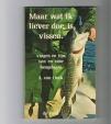 A. van Onck - Maar wat ik liever doe, is vissen.