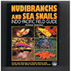 Helmut Debelius - Nudibranchs and Sea Snails: Indo-Pacific Field Guide