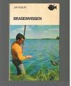Jan Roelfs & Jan B. de Winter ( 1e druk ) - Brasemvissen