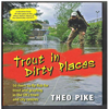 Theo Pike - Trout in Dirty Places